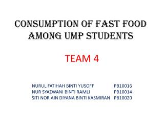 CONSUMPTION OF FAST FOOD AMONG UMP STUDENTS