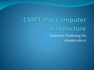 CMPT 250 Computer Architecture