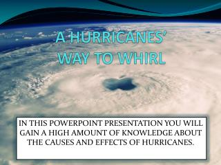 A HURRICANES' WAY TO WHIRL