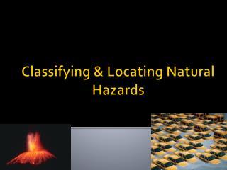 Classifying & Locating Natural Hazards