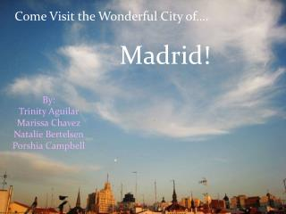 Come Visit the Wonderful City of….
