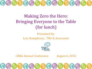Making Zero the Hero: Bringing Everyone to the Table (for lunch)