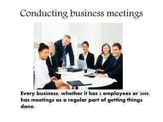 Conducting business meetings