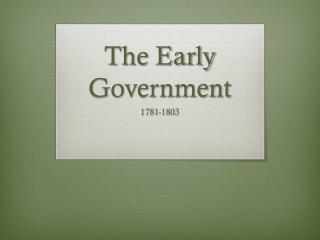 The Early Government