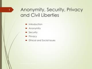 Anonymity, Security, Privacy and Civil Liberties