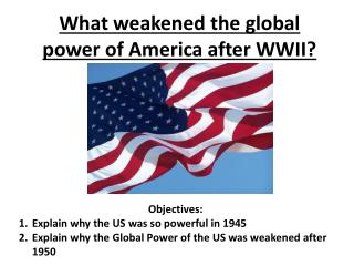 What weakened the global power of America after WWII?