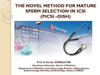 THE NOVEL METHOD FOR MATURE SPERM SELECTION IN ICSI  (PICSI �DISH)