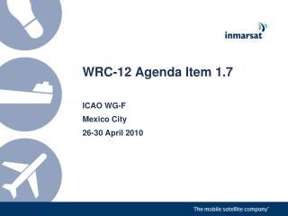 WRC-12 Agenda Item 1.7