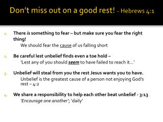 Don't miss out on a good rest!  –  H ebrews 4:1
