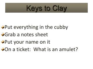 Keys to Clay