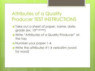 Attributes of a Quality Producer TEST INSTRUCTIONS