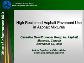 High Reclaimed Asphalt Pavement Use in Asphalt Mixtures