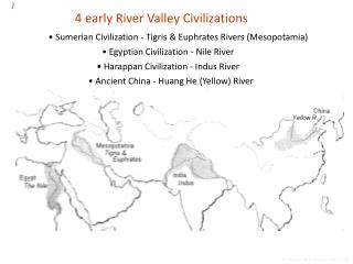 ) 4 early River Valley Civilizations