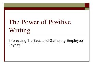 The Power of Positive Writing