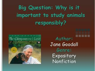 Author :   Jane  Goodall Genre :  Expository Nonfiction