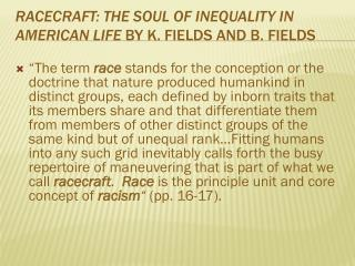 Racecraft : the  Soul of Inequality in American Life  by  K.  Fields and  B. Fields
