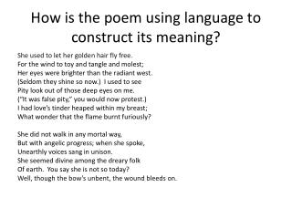 How is the poem using language to construct its meaning?