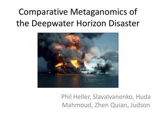 Comparative Metaganomics of the Deepwater Horizon Disaster