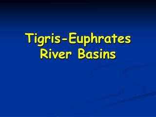 Tigris-Euphrates River Basins