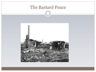 The Bastard Peace