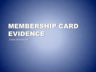 Membership Card Evidence