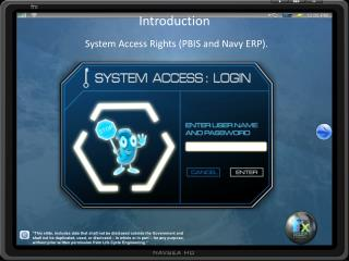 Introduction System Access Rights (PBIS and Navy ERP).