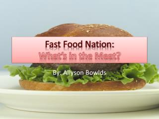 Fast Food Nation: What�s in the Meat?