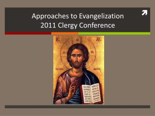 Approaches to Evangelization 2011 Clergy Conference