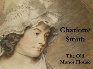 Charlotte Smith The Old Manor House