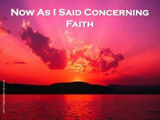 Now As I Said Concerning Faith