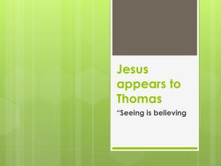 Jesus appears to Thomas
