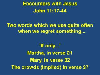 Encounters with Jesus John  11:17-44