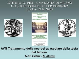 ISTITUTO  G.  PINI – UNIVERSITA' DI MILANO U.O.C. CHIRURGIA ORTOPEDICA RIPARATIVA
