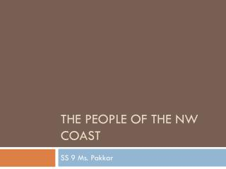 The people of the NW Coast