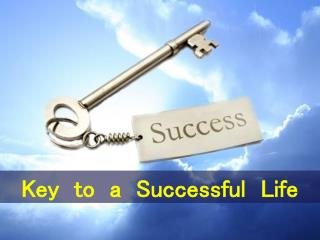 Key  to  a  Successful  Life