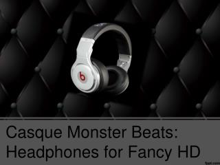 Casque Monster Beats: Headphones for Fancy HD Music