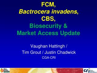 FCM, Bactrocera invadens , CBS,  Biosecurity & Market Access Update