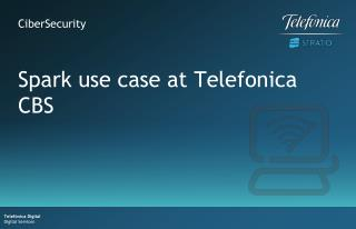 Spark use case at  Telefonica CBS
