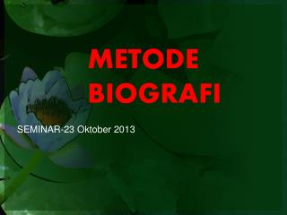 METODE BIOGRAFI