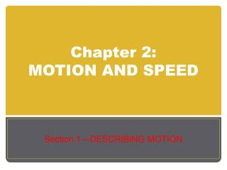 Chapter 2:  MOTION AND SPEED