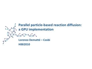 Parallel particle-based reaction diffusion:  a GPU implementation