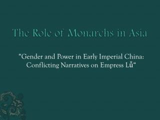 The Role of Monarchs in  Asia