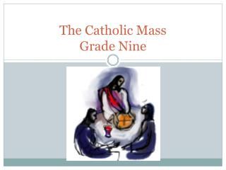 The Catholic Mass  Grade Nine