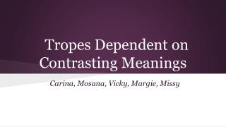 Tropes Dependent on Contrasting Meanings