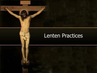 Lenten Practices