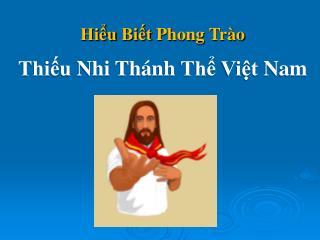Hiểu Biết Phong Trào Thiếu Nhi  Thánh  Thể Việt  Nam
