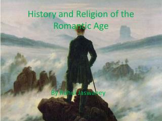 History and Religion of the Romantic Age
