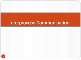 Interprocess Communication