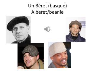 Un  Béret  ( basque ) A beret/beanie