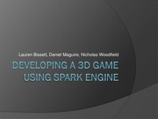 Developing a 3D game using spark engine